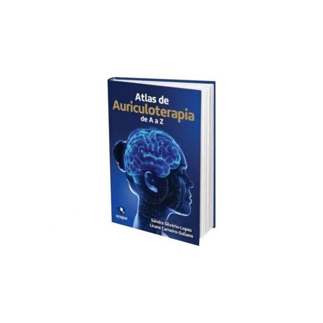 Atlas de Auriculoterapia de A a Z 4a Edição Sandra S. Lopes e Liriane Suliano