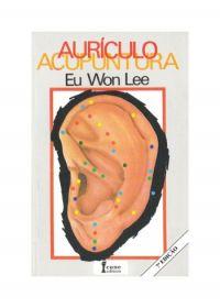 Aurículo Acupuntura - Eu Won Lee - 7ª Edição