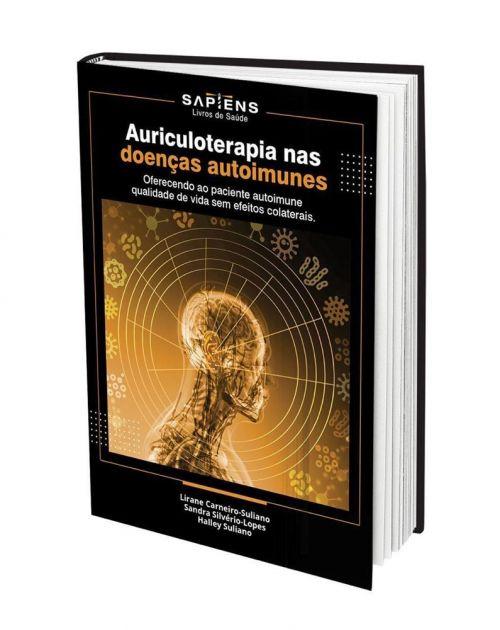 Auriculoterapia nas Doenças Autoimunes Sandra S. Lopes e Lirane Suliano Ed Sapiens